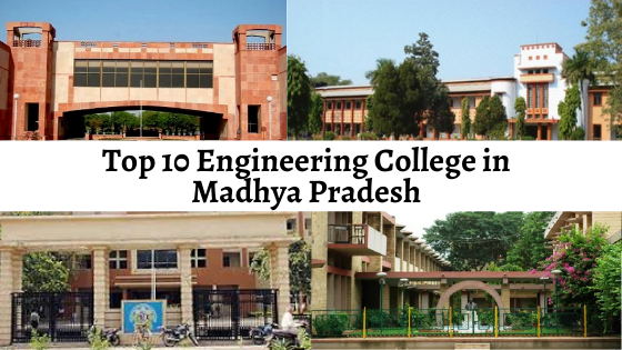 Top 10 B.Tech/ Engineering Colleges In Madhya Pradesh
